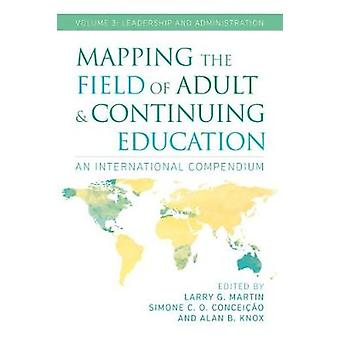Mapping the Field of Adult and Continuing Education - Volume 3 - Leade