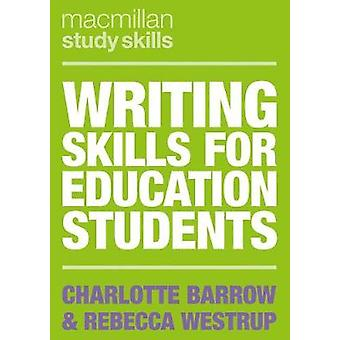Writing Skills for Education Students by Writing Skills for Education