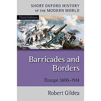 Barricades and Borders - Europe 1800-1914 (3rd Revised edition) by Rob