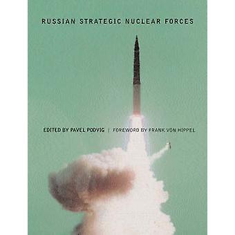 Forças nucleares estratégicas russas por Pavel Podvig - Frank N. Von Hippe