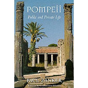 Pompeji - offentliga och privata livet av Paul Zanker - Deborah Lucas Schne