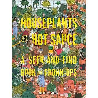 Plantes d'intérieur et de la Sauce piquante - un livre de chercher et trouver pour adultes par Chro