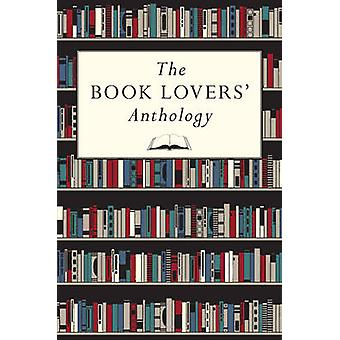 The Book Lovers' Anthology - A Compendium of Writing About Books - Rea