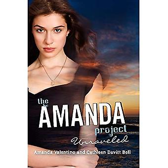 The Amanda Project: Book 4: Unraveled (Amanda Project