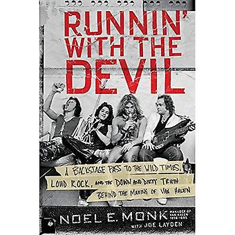 Runnin' with the Devil: A Backstage Pass to the Wild� Times, Loud Rock, and the� Down and Dirty Truth Behind the Making of Van Halen