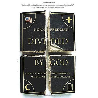 Divided by God: America's Church-State Problem--And What We Should Do about It