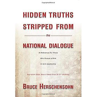Hidden Truths Stripped from the National Dialogue: A Reference for Those Who Pursue a Role in U.S. Leadership