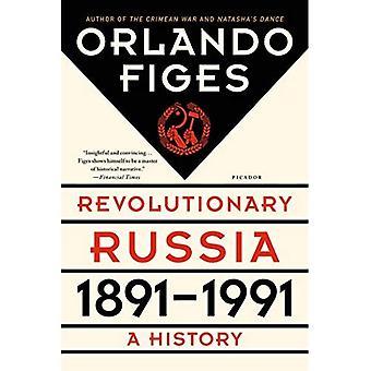 Revolutionary Russia, 1891-1991: A History