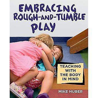 Faire place au jeu rude: Enseigner avec le corps à l'esprit