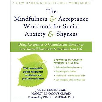 The Mindfulness  ; Acceptance Workbook for Social Anxiety  ; Shyness