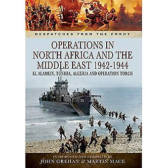 Operations in North Africa and the Middle East 1942-1944: El Alamein, Tunisia, Algeria and Operation Torch (Despatches...