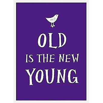Vieux est le nouveau jeune (livre-cadeau)