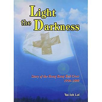 Light in Darkness: The Story of the Hong Kong Red Cross, 1950-2000