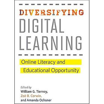 Diversifying Digital Learning: Online Literacy and Educational Opportunity (Tech.edu: A Hopkins Series� on Education and Technology)