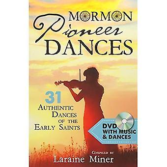 Mormon Pioneer Dances: 31 Authentic Dances of the Early Saints [With DVD]