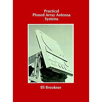 Practical Phased Array Antenna Systems by Brookner & Eli