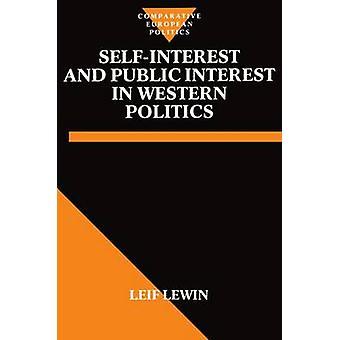 SelfInterest and Public Interest in Western Politics by Lewin & Leif