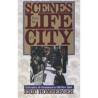 Scènes uit het leven van een stad corruptie en geweten in oude New York door Homberger & Eric