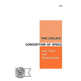 The Childs Conception of Space by Piaget & Jean & Jean