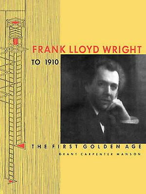 Frank Lloyd Wright to 1910 The First oren Age by Manson & Grant voiturepenter