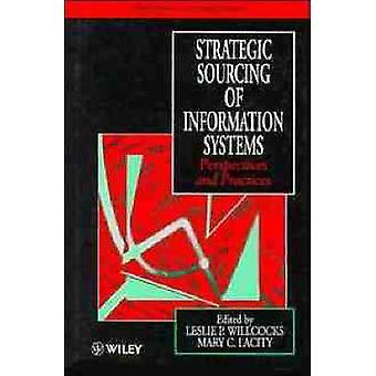 Abastecimiento estratégico de sistemas de información, perspectivas y prácticas por Willcocks y Leslie P. y profesor