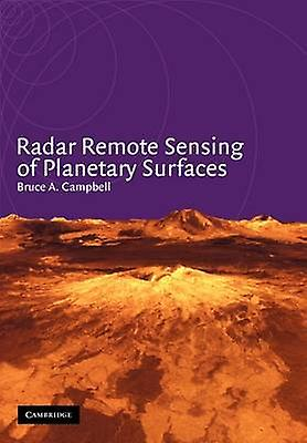Radar Remote Sensing of Planetary Surfaces by Campbell & Bruce A.