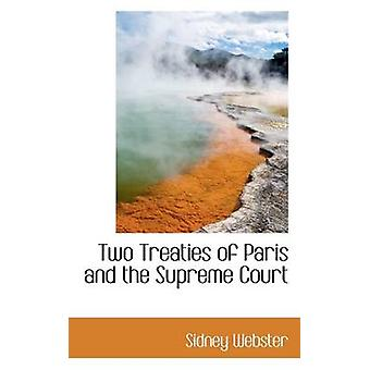 Two Treaties of Paris and the Supreme Court by Webster & Sidney