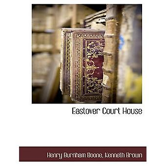Eastover Court House av Boone & Henry Burnham