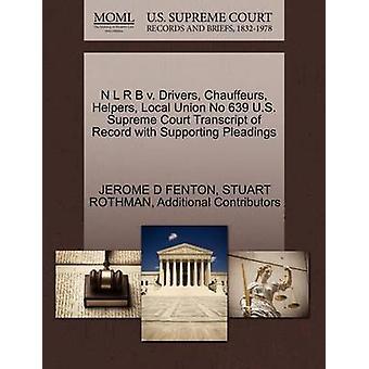 N L R B v. drivrutiner chaufförer hjälpare lokala fackliga nr 639 U.S. Supreme Court avskrift av posten med stödjande yrkats av FENTON & JEROME D