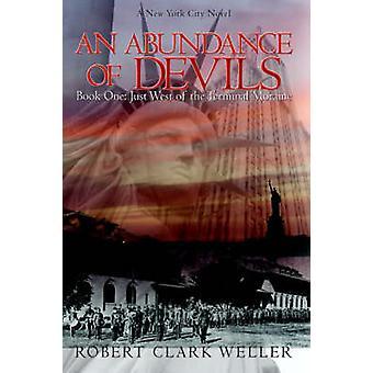 An Abundance of Devils Book One Just West of the Terminal Moraine by Weller & Robert Clark
