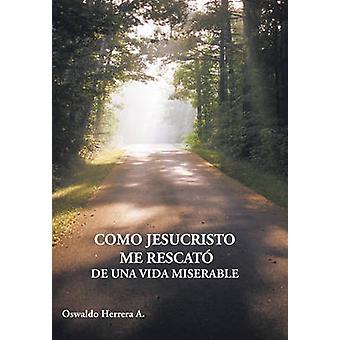 コモ Jesucristo 私 Rescato デ Una ヴィダはエレーラ a & オズワルドによって惨めになりました