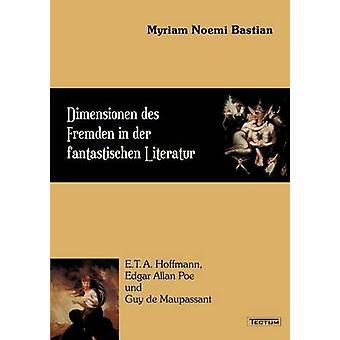 Dimensionen des Fremden in der fantastischen Literatur by Bastian & Myriam Noemi