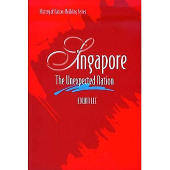 Singapore: The Unexpected Nation