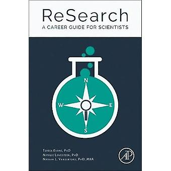 ReSearch - A Career Guide for Scientists by Teresa Evans - Natalie Lun