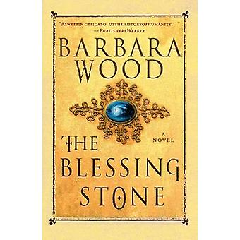 The Blessing Stone by Barbara Wood - 9780312320249 Book