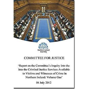 Report on the Committee's Inquiry into the Criminal Justice Services