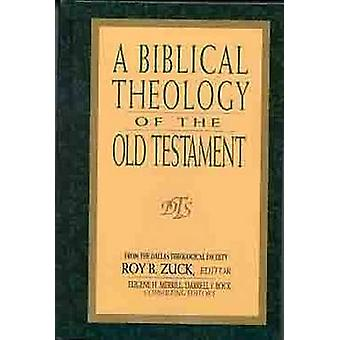 A Biblical Theology of the Old Testament by Roy B. Zuck - 97808024073