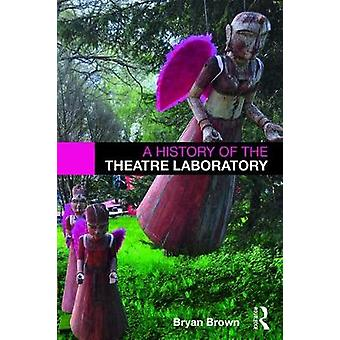 A History of the Theatre Laboratory by A History of the Theatre Labor