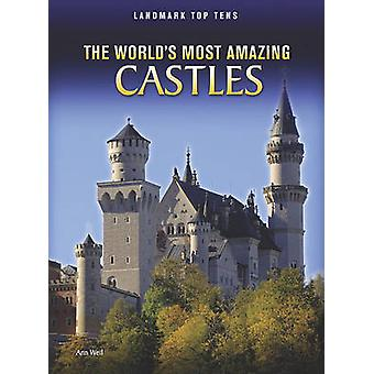 The World's Most Amazing Castles by Ann Weil - 9781410942524 Book