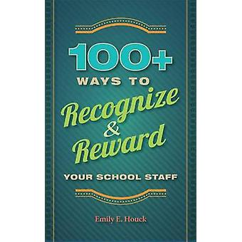 100+ Ways to Recognize & Reward Your School Staff (large type edition