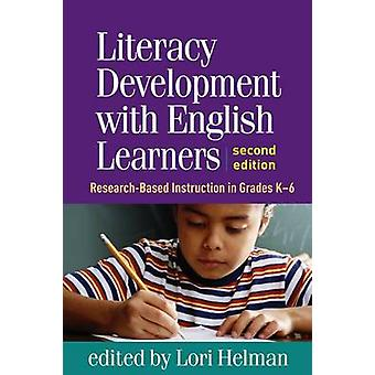 Literacy Development with English Learners - Research-Based Instructio
