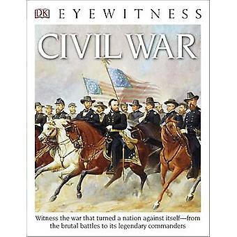 DK Eyewitness Books - Civil War by DK Publishing - John E Stanchak - D