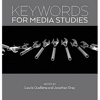 Keywords for Media Studies by Laurie Ouellette - 9781479859610 Book