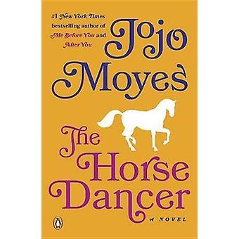 The Horse Dancer by Jojo Moyes - 9781524756093 Book