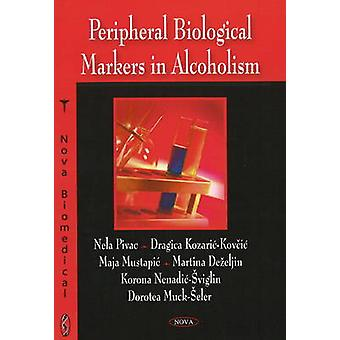 Peripheral Biological Markers in Alcoholism by Nela Pivac - Dragica K