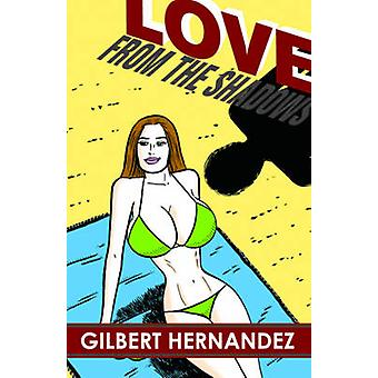Love from the Shadows by Gilbert Hernandez - 9781606994061 Book