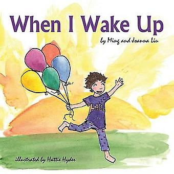 When I Wake Up by Joanna Liu - Ming Liu - 9781631779992 Book