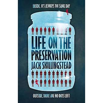 Life on the Preservation by Jack Skillingstead - 9781781081167 Book