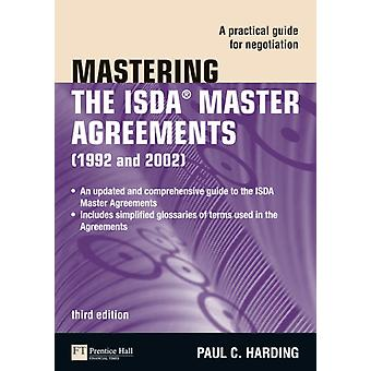 Mastering the ISDA Master Agreements: A Practical Guide for Negotiation (The Mastering Series) (Paperback) by Harding Paul