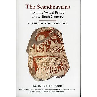 The Scandinavians from the Vendel Period to the Tenth Century: An Ethnographic Perspective (Studies in Historical Archaeoethnology) (Paperback) by Jesch Judith